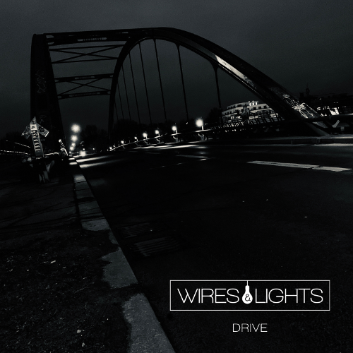 "Wires & Lights - ""Drive"""